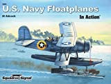 Image of U.S. Navy Floatplanes of World War II in Action - Aircraft No. 203