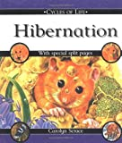 Hibernation (Turtleback School & Library Binding Edition) (Cycles of Life (Paperback Franklin Watts)) (0613530411) by Scrace, Carolyn