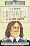 Oliver Cromwell and his Warts (Dead Famous) Alan MacDonald