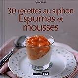 30 recettes au siphon : Espumas et mousses (Carrés à croquer)