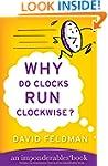 Why Do Clocks Run Clockwise?: An Impo...
