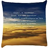 Snoogg Better than yourself Digitally Printed Cushion Cover throw pillows 14 x 14 Inch