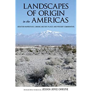 Landscapes of Origin in the Americas : Creation Narratives Linking Ancient Places and Present Communities