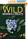 Wild Berries & Fruits Field Guide of Minnesota, Wisconsin and Michigan