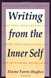Writing From the Inner Self (0062720236) by Elaine F. Hughes