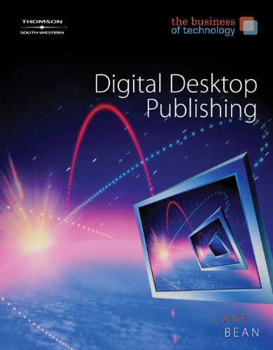 The Business of Technology: Digital Desktop Publishing (with CD-ROM)