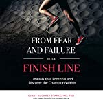 From Fear and Failure to the Finish Line: Unleash Your Potential and Discover the Champion Within | Cindy Buckner Starke