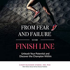 From Fear and Failure to the Finish Line Audiobook