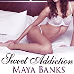 Sweet Addiction: Sweet Series, Book 6 (       UNABRIDGED) by Maya Banks Narrated by Caroline Wintour