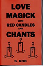 LOVE MAGICK WITH RED CANDLES AND CHANTS by S…