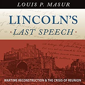 Lincoln's Last Speech Audiobook