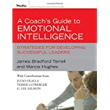 A Coach's Guide to Emotional Intelligence: Strategies for Developing Successful Leaders (Essential Knowledge Resource)