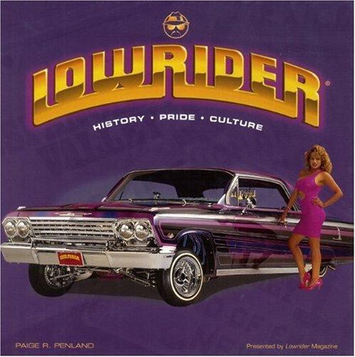 Lowrider: History, Pride, Culture