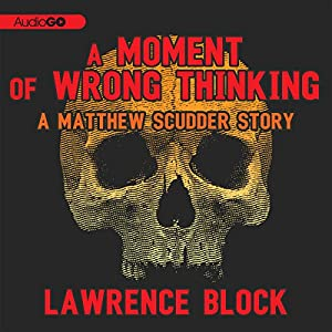 A Moment of Wrong Thinking Audiobook
