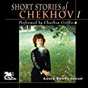 The Short Stories of Anton Chekhov, Volume 1 (       UNABRIDGED) by Anton Chekhov Narrated by Charlton Griffin
