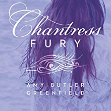 Chantress Fury (       UNABRIDGED) by Amy Butler Greenfield Narrated by Mary Jane Wells