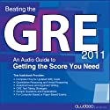 Beating the GRE 2011: An Audio Guide to Getting the Score You Need