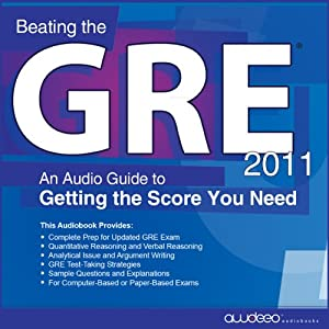 Beating the GRE 2011: An Audio Guide to Getting the Score You Need | [PrepLogic]
