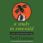 A Study in Emerald | Neil Gaiman
