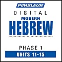 Hebrew Phase 1, Unit 11-15: Learn to Speak and Understand Hebrew with Pimsleur Language Programs Audiobook by  Pimsleur Narrated by  Pimsleur