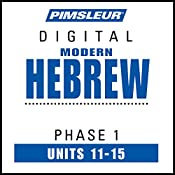 Hebrew Phase 1, Unit 11-15: Learn to Speak and Understand Hebrew with Pimsleur Language Programs    Pimsleur