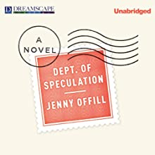 Dept. of Speculation (       UNABRIDGED) by Jenny Offill Narrated by Jenny Offill