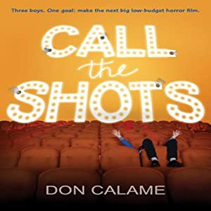 Call the Shots | [Don Calame]