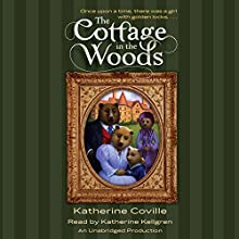 The Cottage in the Woods (       UNABRIDGED) by Katherine Coville Narrated by Katherine Kellgren