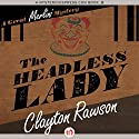 The Headless Lady Audiobook by Clayton Rawson Narrated by Gregory Gorton