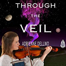 Through the Veil Audiobook by Adrienne Dellwo Narrated by Mary Allwright