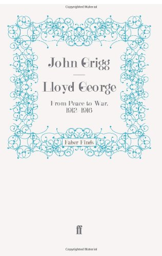 Lloyd George: From Peace to War, 1912-1916