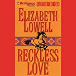 Reckless Love: MacKenzie-Blackthorn, Book 1 (       UNABRIDGED) by Elizabeth Lowell Narrated by Laural Merlington