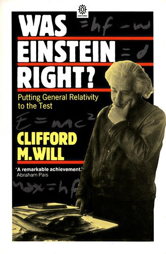 Was Einstein Right?: Putting General Relativity to the Test (Oxford Paperbacks)