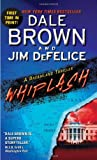 Whiplash: A Dreamland Thriller (Dreamland (Harper Paperback)) (0061713007) by Brown, Dale