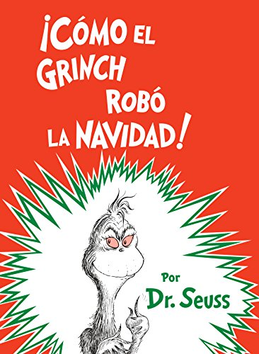 ¡Como el Grinch robo la Navidad! (How the Grinch Stole Christmas Spanish Edition) (Classic Seuss) [Dr. Seuss] (Tapa Dura)