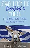 Straight From the Donkey's Mouth: A Tail of a Greek Island, its People, their Politics - and their Donkeys!