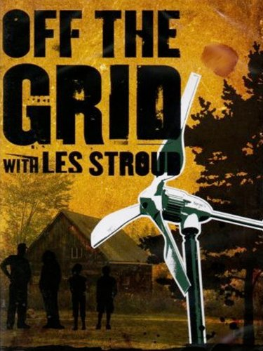 Amazon Com Off The Grid With Les Stroud Les Stroud Sue