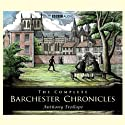 The Complete Barchester Chronicles (Dramatisation) Radio/TV von Anthony Trollope Gesprochen von: Anna Massey, Alex Jennings