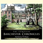 The Complete Barchester Chronicles (Dramatisation) | [Anthony Trollope]