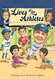 Lives of the Athletes: Thrills, Spills (and What the Neighbors Thought) (0544247604) by Krull, Kathleen