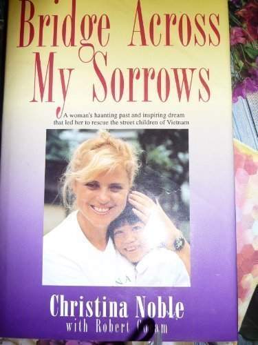 Bridge Across My Sorrows: The Christina Noble Story