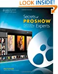 Secrets of ProShow Experts: The Offic...