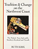 img - for Tradition and Change on the Northwest Coast: The Makah, Nuu-chah-nulth, Southern Kwakiutl, and Nuxalk book / textbook / text book