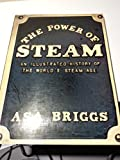 The Power of Steam: An Illustrated History of the World's Steam Age (0226074978) by Briggs, Asa