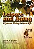 img - for Leisure and Aging: Ulyssean Living in Later Life by McGuire, Francis A., Boyd, Rosangela K., Tedrick, Raymond T. (2009) Paperback book / textbook / text book