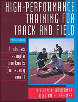 a review of the book high performance training for track and field Downers grove south girls track & field 100m hurdle workouts & drills doug plunkett, asst track & field coach  • strength training for track & field by john cissik • come to hurdle practice with wayne clark (video)  emphasize high knees with the lead leg (steps 1 and 2) and good arm action.