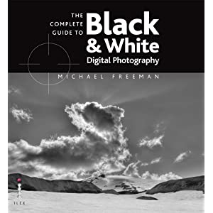 The Complete Guide to Digital Black & White Photography (Complete Guides)