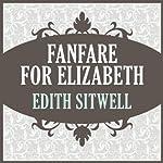 Fanfare for Elizabeth | Edith Sitwell