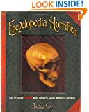 Encyclopedia Horrifica: The Terrifying TRUTH! About Vampires, Ghosts, Monsters, and More