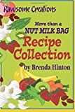 Brenda Hinton More than a Nut Milk Bag Recipe Collection